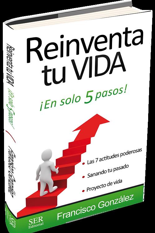 Reinventa Tu Vida, ¡En Solo 5 Pasos!