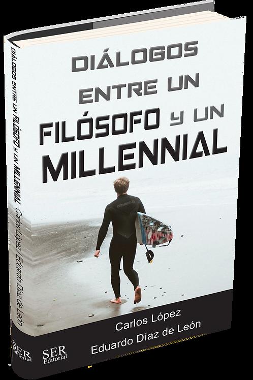 DIÁLOGOS ENTRE UN FILÓSOFO Y UN MILLENNIAL