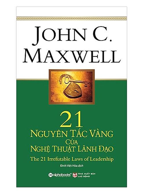 21 nguyên tắc vàng của nghệ thuật lãnh đạo (Tái bản) - 129k