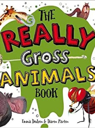 The Really Gross Animals Book