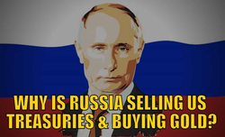 Russia Selling US Debt, Buying Gold