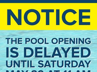 Pool Opening Delay!!