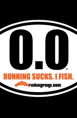 """0.0 Running Sucks. I Fish. 4""""x6"""" Decal"""