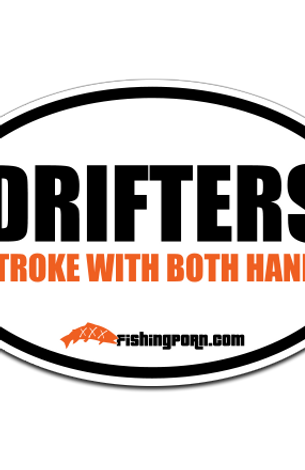 "Drifters Stroke with both hands. 4""x6"" decal"