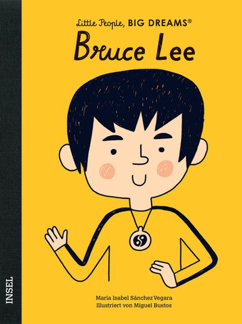 Bruce Lee - Little People, Big Dreams.