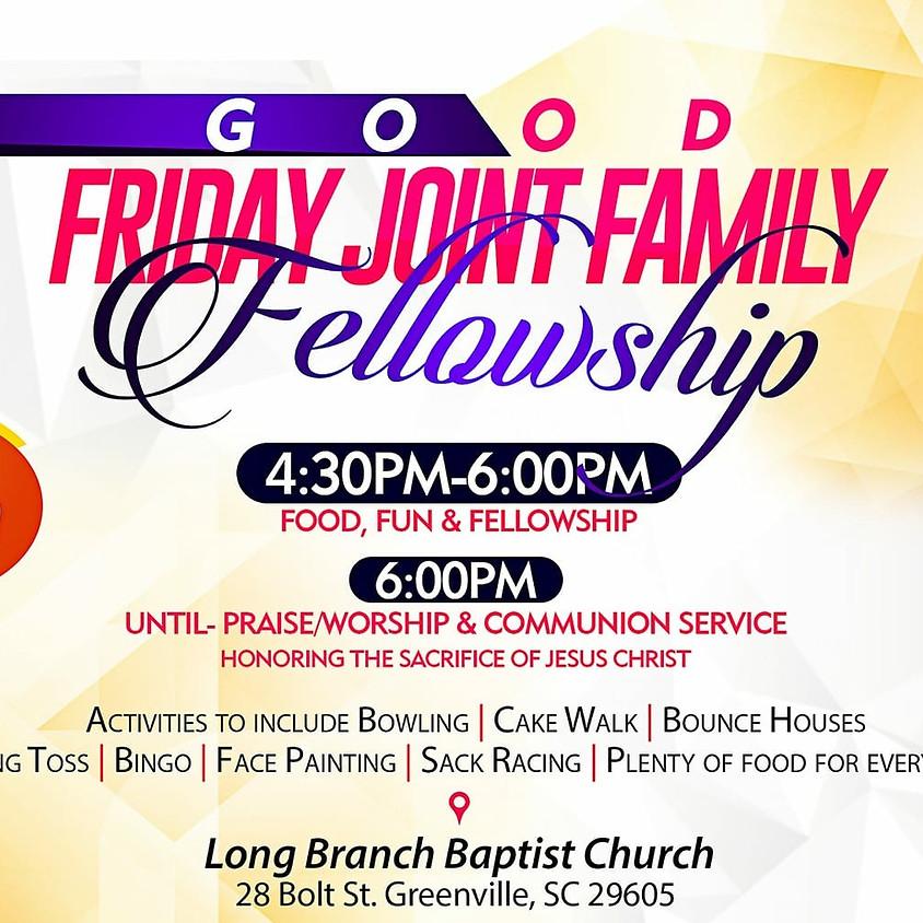Good Friday Joint Family Fellowship