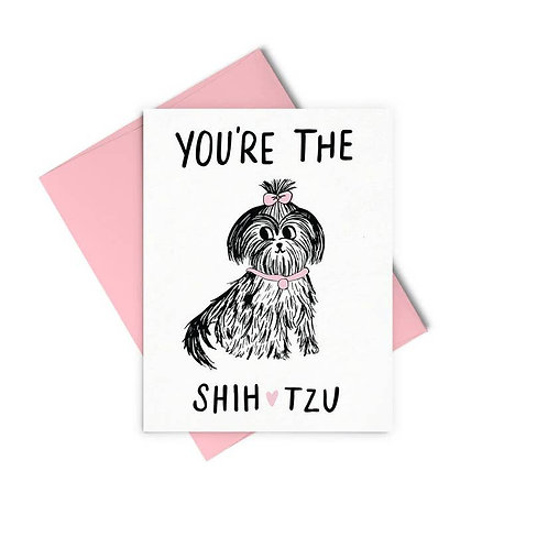 You're the Shih-Tzu Card