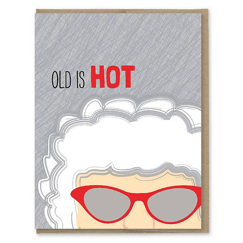 Old is Hot Birthday Card