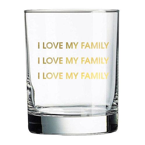 I Love My Family Rocks Glass