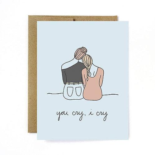You Cry, I Cry Card