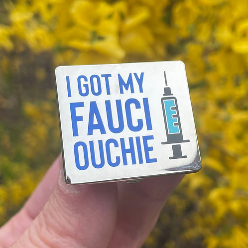 Fauci Ouchie Pin