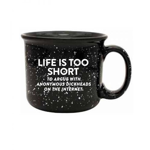 Life's Too Short Mug