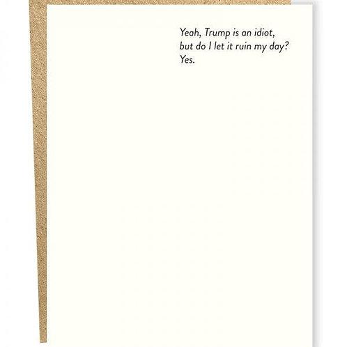 Ruin My Day Card