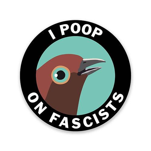 Poop on Fascists Sticker