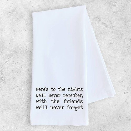 Here's to the Nights Tea Towel