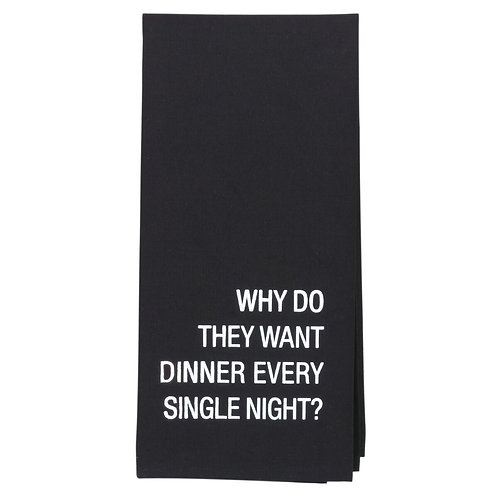 Dinner Every Night Towel
