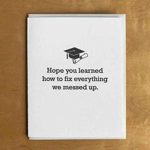 Fix What We Messed Up Graduation Card