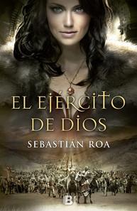 El Ejército de Dios, de Sebastián Roa