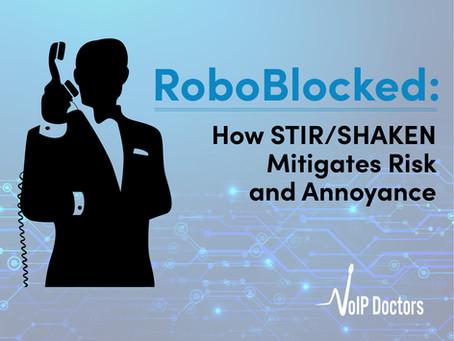 RoboBlocked: How STIR/SHAKEN Mitigates Risk and Annoyance