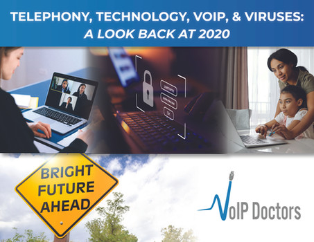 Telephony, Technology, VoIP, and Viruses in 2020: A Look Back