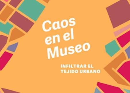 Caos en el Museo - Participan Alumnos y Egresados de la Carrera de Curaduría y Gestión Cultural