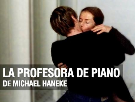 """""""La Profesora de Piano"""" de Michael Haneke - Seminario de Cine Haynes + Haneke + Herzog"""