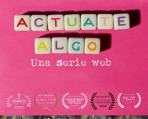 """""""Actuate algo, una serie web"""" reconocida en Festivales"""