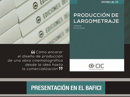"""Nuevo Libro de Ediciones del CIC - """"Producción de Largometraje"""" escrito por Nicolás Batlle"""