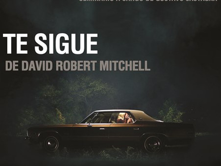 """Te Sigue"" de David Robert Mitchell  - Seminario sobre Cine de Género: Terror/ Policial"
