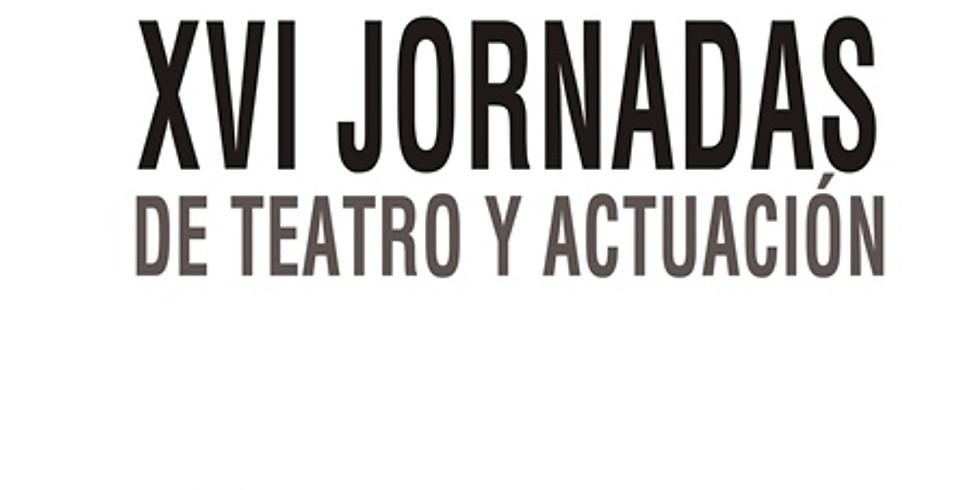 XVI Jornadas de Teatro y Actuación