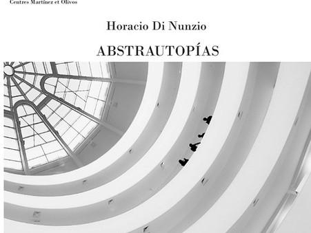 """""""Abstrautopías"""" de Horacio Di Nunzio - Tesis de la Carrera de Curaduría"""