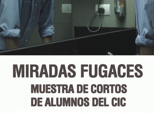 """""""Miradas Fugaces"""" - Muestra de Cortos"""