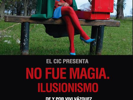 """Función especial de """"No fue magia"""" en el Teatro del CIC"""