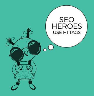 SEO Heroes use H1 Tags