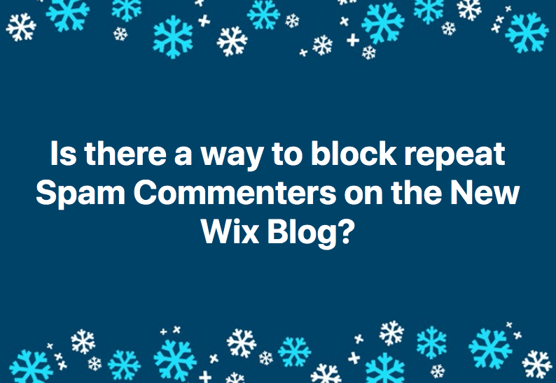 How to Block Repeated Spam Commentators in the New Wix Blog