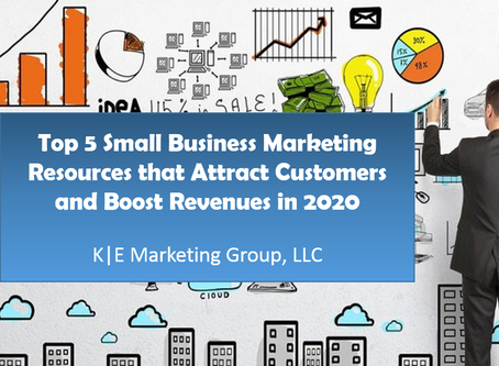 Top 5 Small Business Marketing Resources that Attract Customers and Boost Revenues in 2020