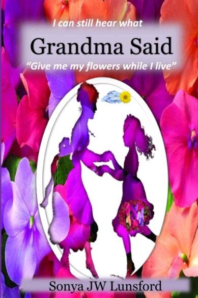 "AUTOGRAPH copy of book... Grandma Said ""Give me my flowers while I live"""