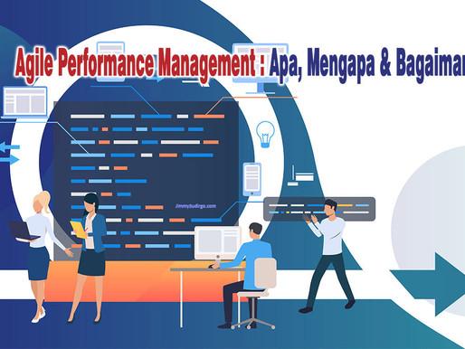 Agile Performance Management : Apa, Mengapa dan Bagaimana