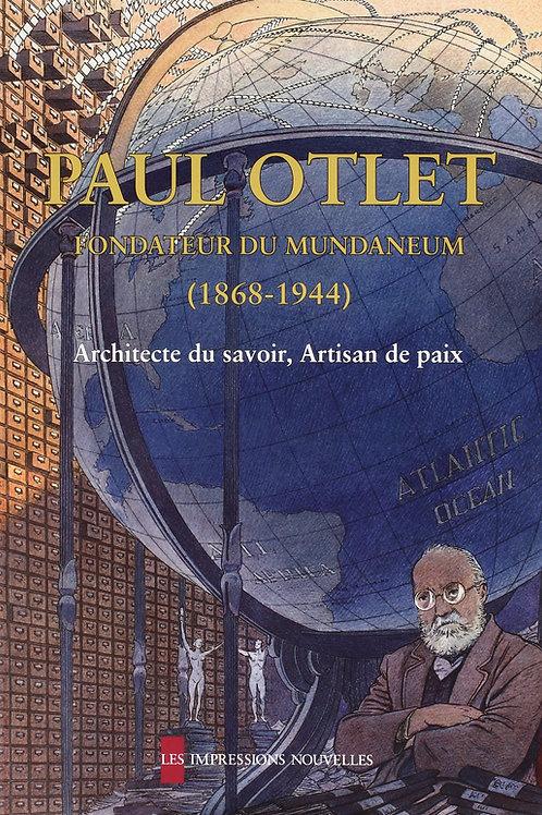 Paul Otlet, fondateur du Mundaneum (1868-1944)