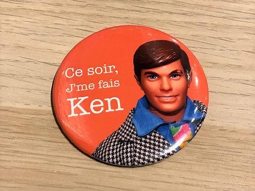 Badge / Ce soir, j'me fais Ken