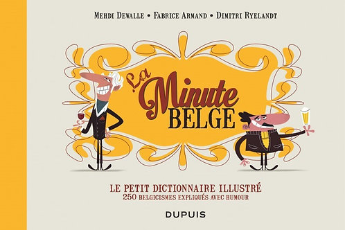 La Minute belge / Le petit dictionnaire illustré