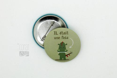 """Badge / """"Il Était Une Fois"""" Petit Dragon Montois"""