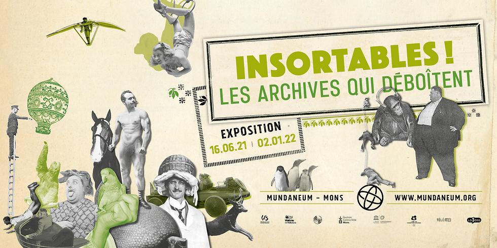 Expo / Insortables! Les archives qui déboitent: 15h00 (heure d'arrivée)  - 17h00 (heure de départ)