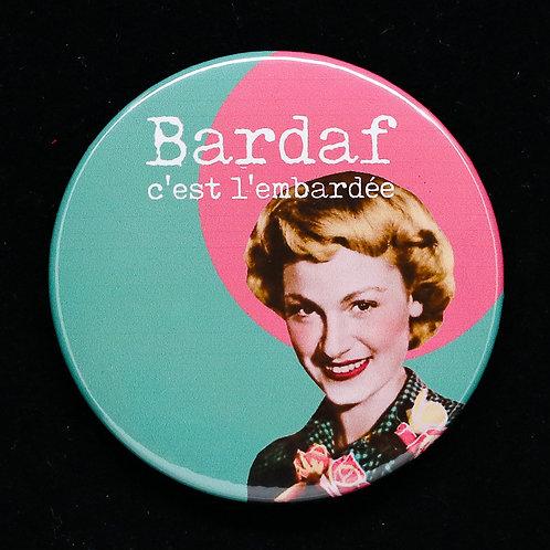 Badge / Bardaf c'est l'embardée