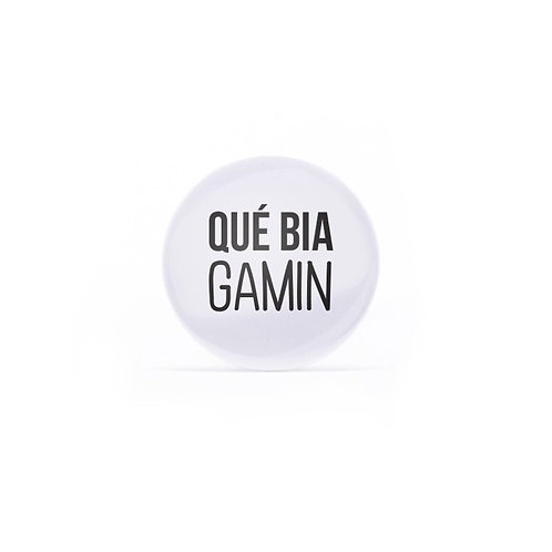 Badge / Qué bia gamin