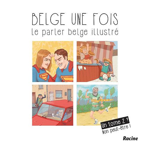 Belge une fois 2. Un tome 2? Non peut-être!