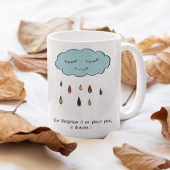 Mug / En Belgique, il ne pleut pas, il drâche!