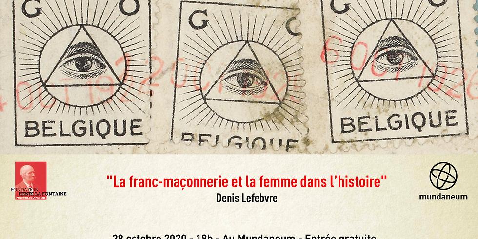 Conférence : La franc-maçonnerie et la femme dans l'histoire - Denis Lefebvre - Fondation Henri La Fontaine