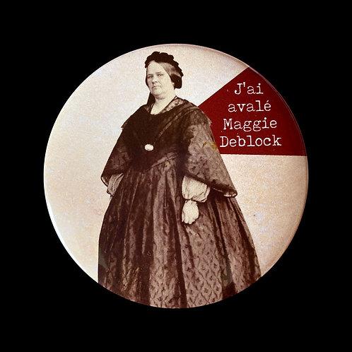 Magnet / J'ai avalé Maggie Deblock