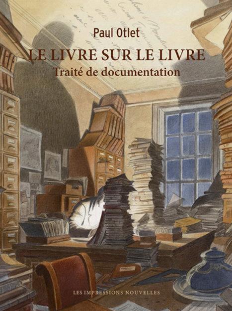 Le livre sur le livre - Traité de Documentation